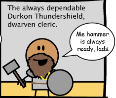The always dependable Durkon Thundershield, dwarven cleric.